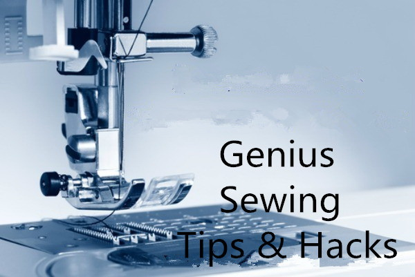 Genius Sewing Tips & Tricks.