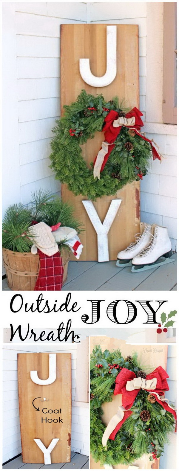 Outside Joy Wreath. Make a fresh evergreen wreath and attach it to a joy sign. It is classic and festive at the same time.