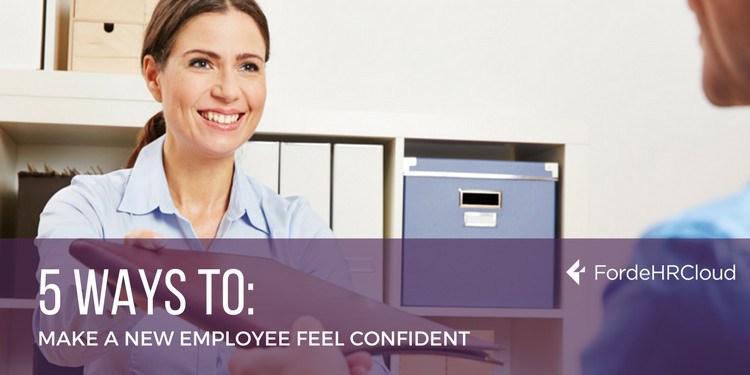 5 Ways To Make A New Employee Feel Confident
