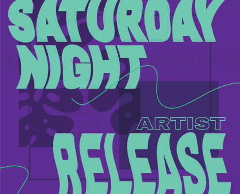 graphic with the words Saturday Night Artist Release