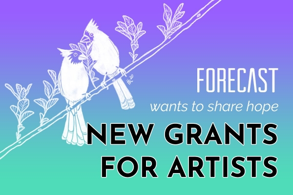 an illustration of birds roosting together on a twig over the message Forecast wants to share hope New Grants for Artists