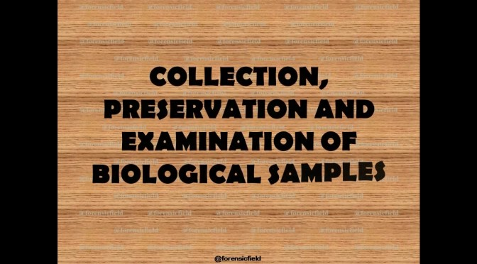 Collection, Preservation And Examination Of Biological Samples
