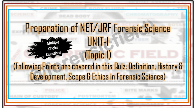 Forensic Science UNIT-I (UGC-NET Syllabus)