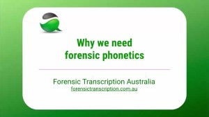 why we need forensic phonetics
