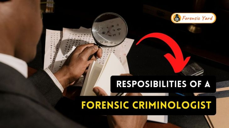 Responsibilities of a Forensic Criminologist Forensic Yard (3)