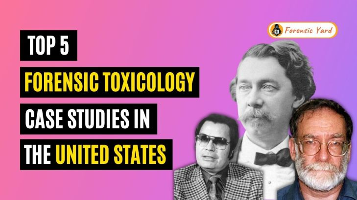 Top 5 Forensic Toxicology Case Studies in the United States Forensic Yard