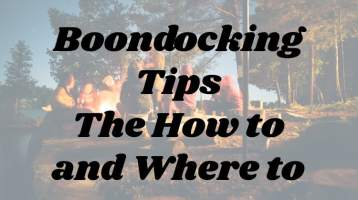 Boondocking Tips - The How to and Where to