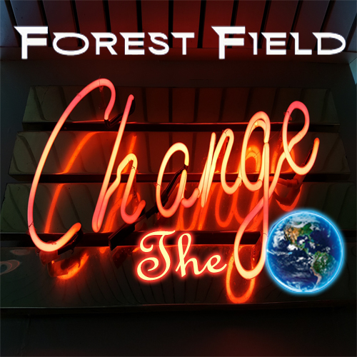 Forest Field - Change The World