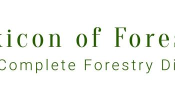 Lexicon of Forestry (LoF) - Forestrypedia by Naeem Javid Muhammad Hassani