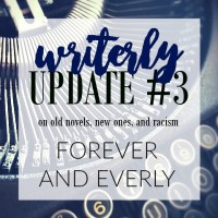 Writerly Update #3―Abandoning a Novel + Coming up With a New One + Tackling Racism