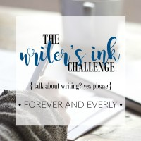 The Writer's Ink Challenge Because I Like to Talk About Writing