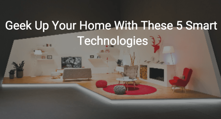 geeky home technologies