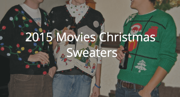 2015 movie christmas sweaters