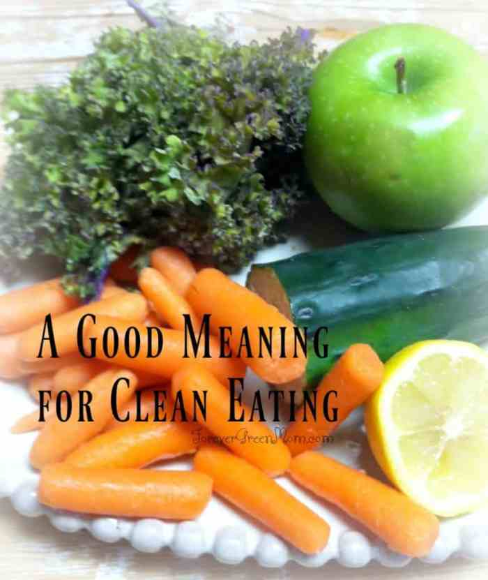 A Good Meaning for Clean Eating