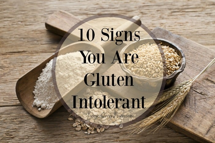10 Signs you are Gluten Intolerant