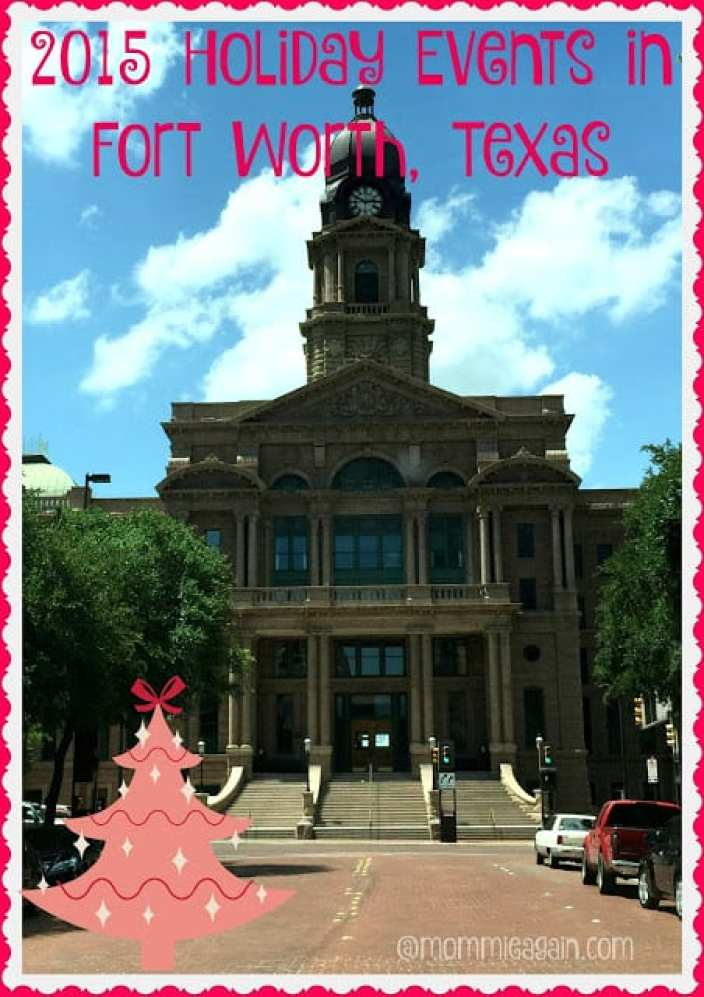 2015 Holiday Events in Fort Worth Texas #SeeFortWorth
