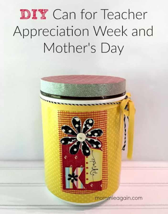Easy Handmade Gifts for Teacher Appreciation Week + Canister Tutorial