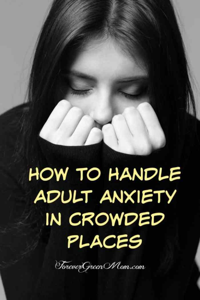 How to Handle Adult Anxiety in Crowded Places
