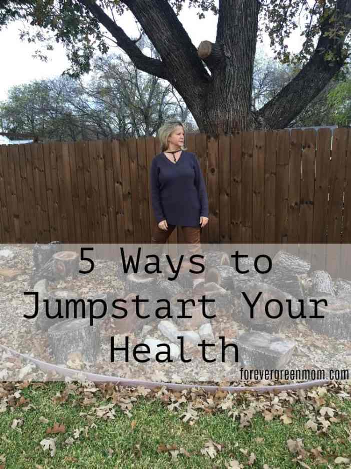 5 Ways to Jumpstart Your Health