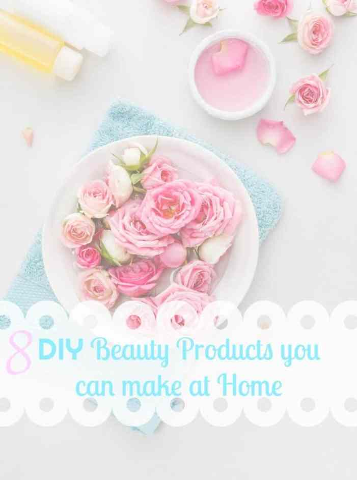 8 DIY Beauty Products to Make at Home