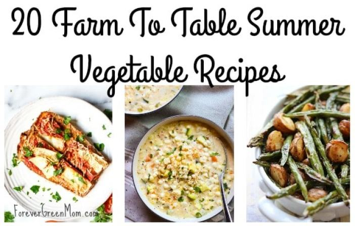 20 Farm To Table Summer Vegetable Recipes