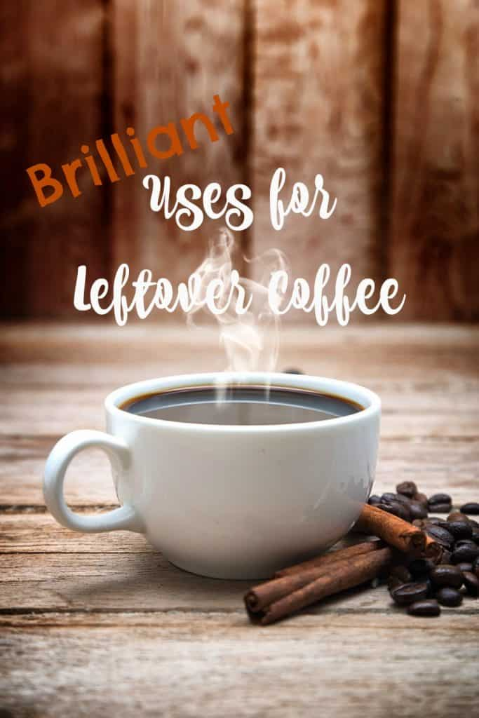 Brilliant Uses for Leftover Coffee