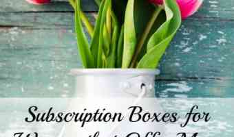 Subscription Boxes for Women that Offer More