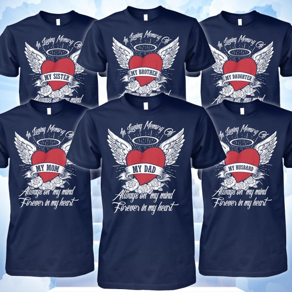Memorial gifts - In loving memory of loved ones shirts