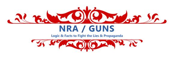 NRA \ GUNS - Facts & News Links