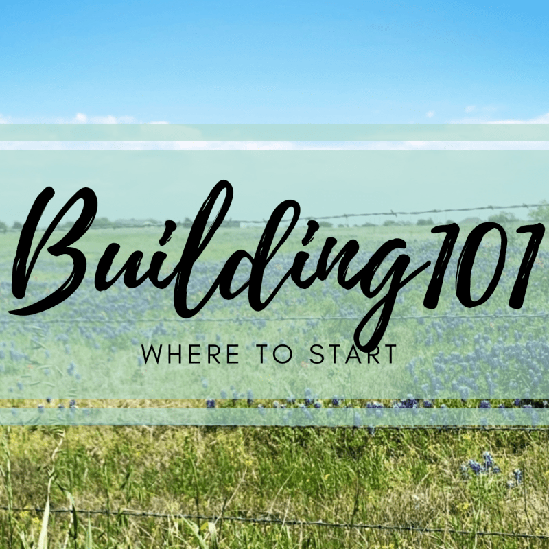 #Building101- Where to Start