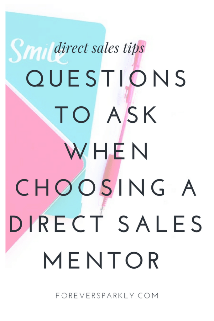 Thinking about joining a direct sales company? Here are some questions to ask yourself when you are choosing a mentor for your direct sales business. Kristy Empol