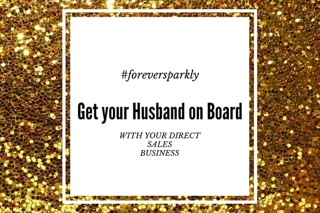 Get your Husband on Board with your Direct Sales Business
