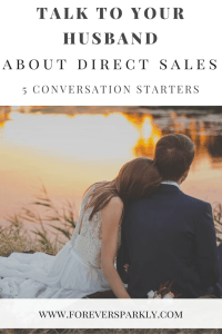 Wondering how to talk to your husband about joining a direct sales company and starting your own direct sales business? Click to read 5 conversation starters to help him see why joining a direct sales company is a great idea! Kristy Empol