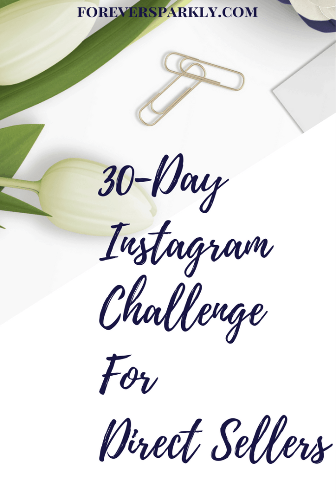 Direct Sales Instagram challenge for your direct sales business. Click to download a 30 days challenge to follow to increase your Instagram likes and followers! Kristy Empol