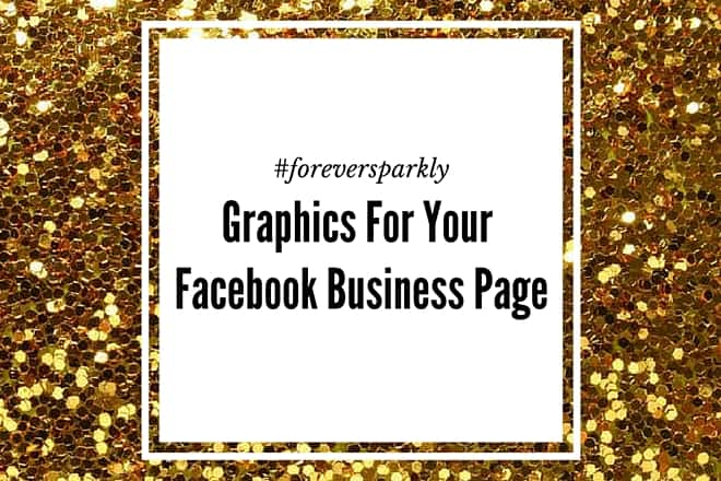 Graphics for your Facebook Business Page: 5 Free Graphics to Share