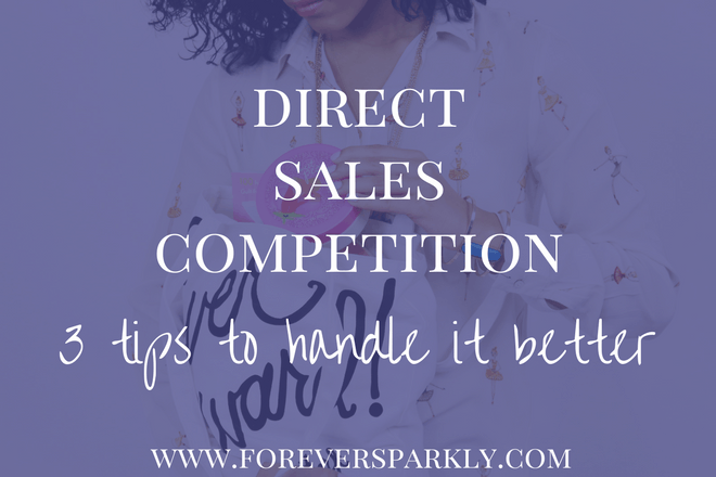 Getting frustrated with direct sales competition? Don't stress! Read my 3 tips on how to handle competition and gain life-long customers! Kristy Empol