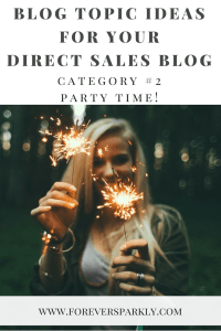 One category of direct sales topics for your direct sales blog is to write about direct sales parties. Click to read all 15 inspirational blog topic ideas for your direct sales blog. Kristy Empol