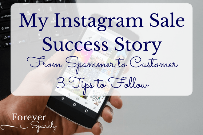 My Instagram Sale Success Story: Turning A Spammer into a Customer