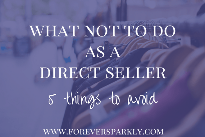 What Not To Do as a Direct Seller: 5 Things to Avoid