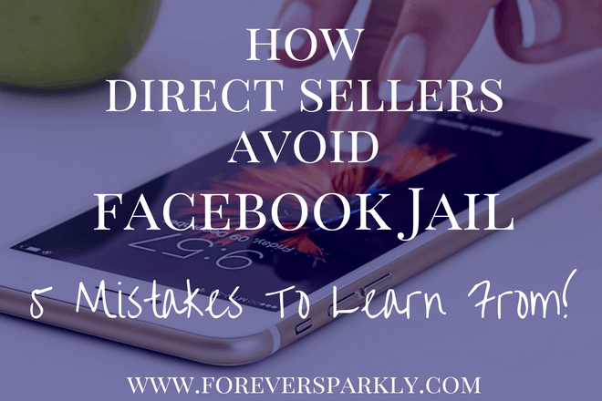 Are you in direct sales? Looking to avoid Facebook jail? Click to read my 5 ways to save your direct sales business and stay out of Facebook jail! Kristy Empol