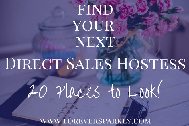 How to find hostesses for your direct sales parties? Click to see 20 places to find your next direct sales hostess! Kristy Empol