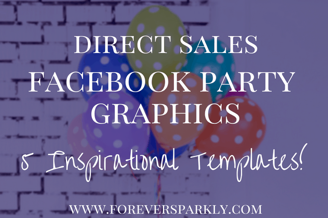 Direct Sales Facebook Party Graphics: 5 Inspirational Templates!