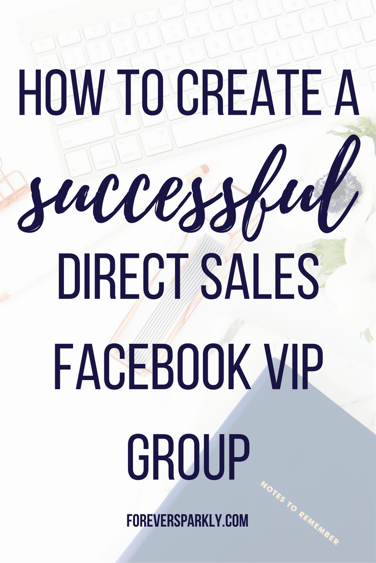 Want to grow your direct sales business on Facebook? Click to read the ultimate guide on the best ways to set up and manage a successful Facebook VIP Group! Kristy Empol