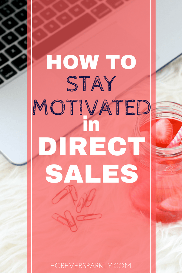 Are you a direct seller looking for inspiration and ways to stay motivated? Read 4 tips on the best ways to stay motivated in direct sales. #directsales #socialmedia #bloggingtips Kristy Empol