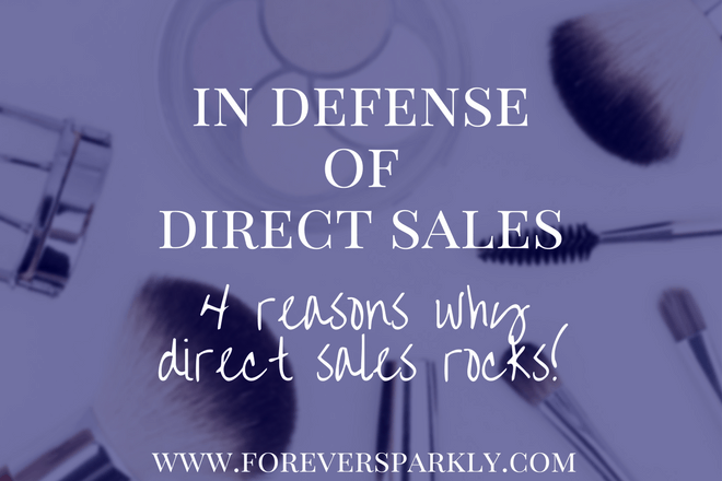 In Defense of Direct Sales: 4 Reasons Why Direct Sales Rocks
