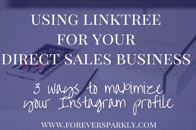 3 Ways To Use Linktree for your Direct Sales Instagram Profile