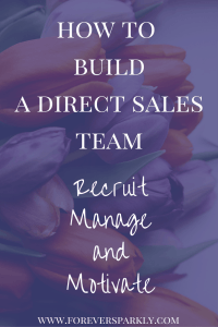 Need ideas on just how to build a direct sales team? Read the 3 secrets to direct sales team success! Recruit, Manage, and Motivate your way to success! Kristy Empol