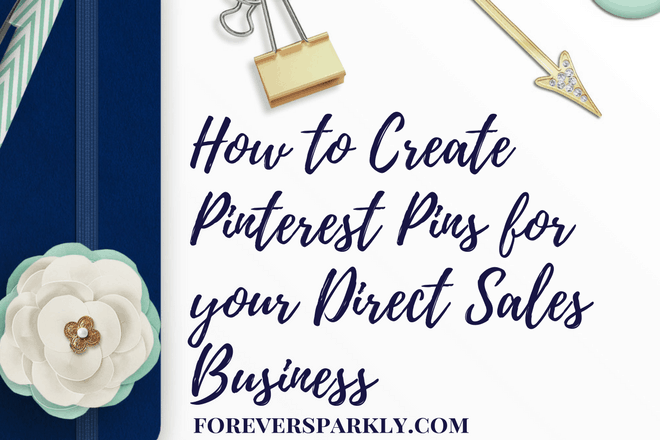How to Create Pinterest Pins for your Direct Sales Business