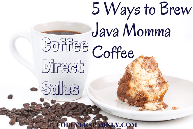 Wondering the best ways to brew Java Momma Coffee? Click for 5 unique coffee making methods and learn how to join this coffee direct sales company! Kristy Empol