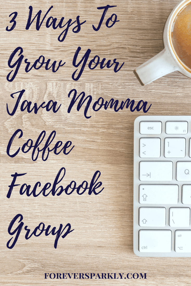 Read 3 ways to grow your Java Momma Coffee Facebook group! Rock your coffee direct sales business by growing your Java Momma Facebook group organically! Kristy Empol